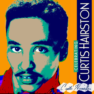 R & B icon Curtis Hairston's music is remembered and celebrated-2012-01-03 23:13:37
