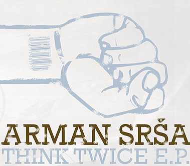 CD Review - Think Twice EP by Arman Srsa