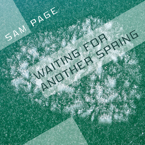 Sam Page - Waiting for Another Spring