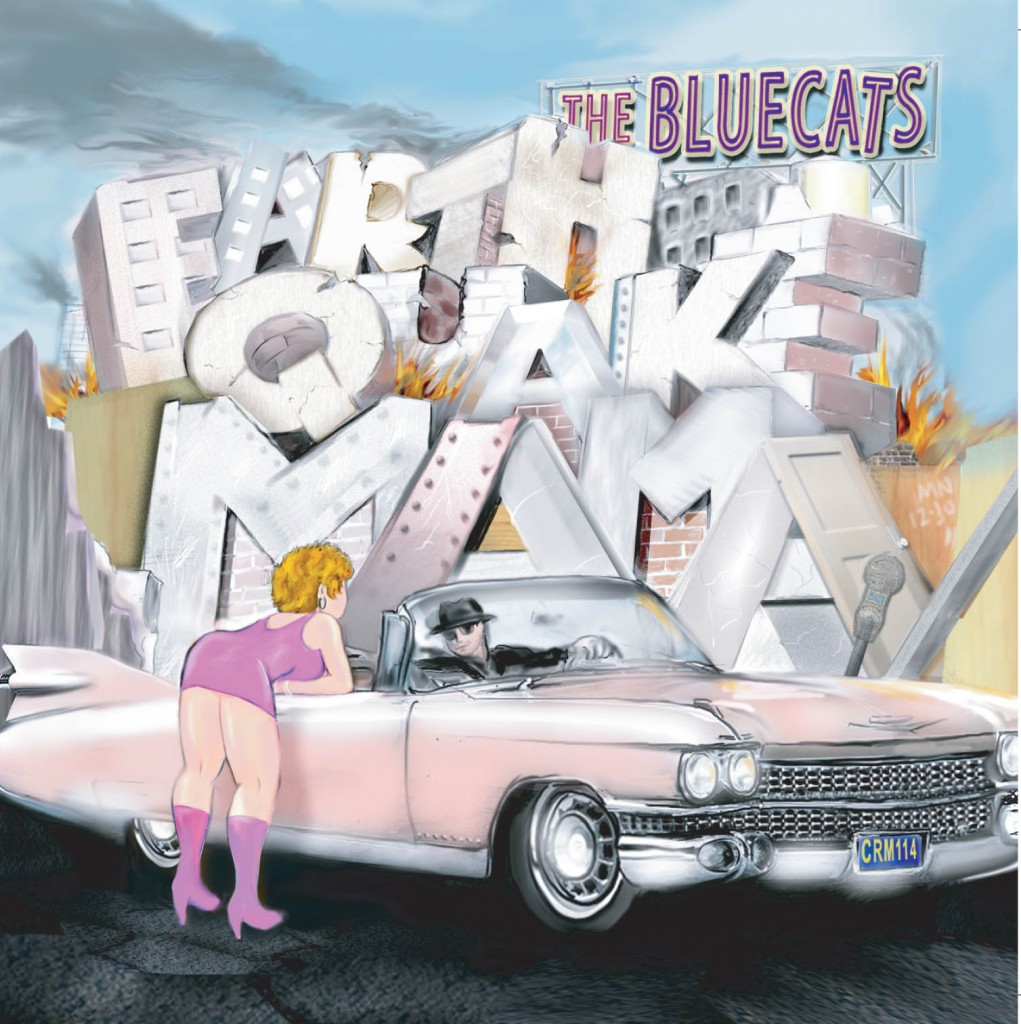 The Bluecats - Earthquake Mama (2011)