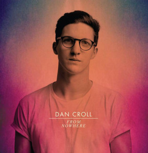 Dan-Croll-From-Nowhere-copy