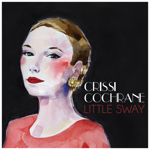 Little Sway Crissi Cochrane Album Cover on the Independent Music Promotions Blog