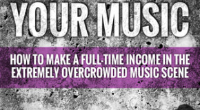 """Exclusive Excerpt From """"Make Them Beg To Buy Your Music"""""""