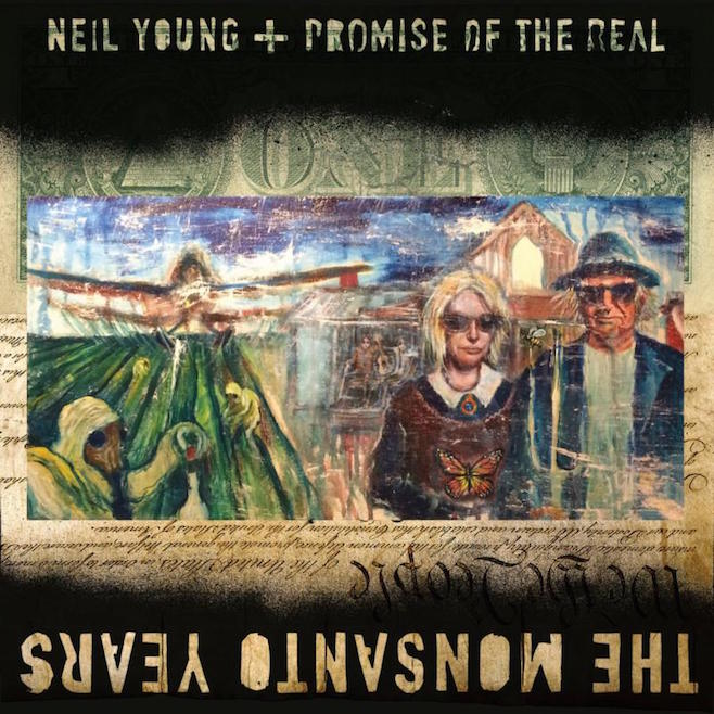 Neil Young Promise of the Real The Monsanto Years cver